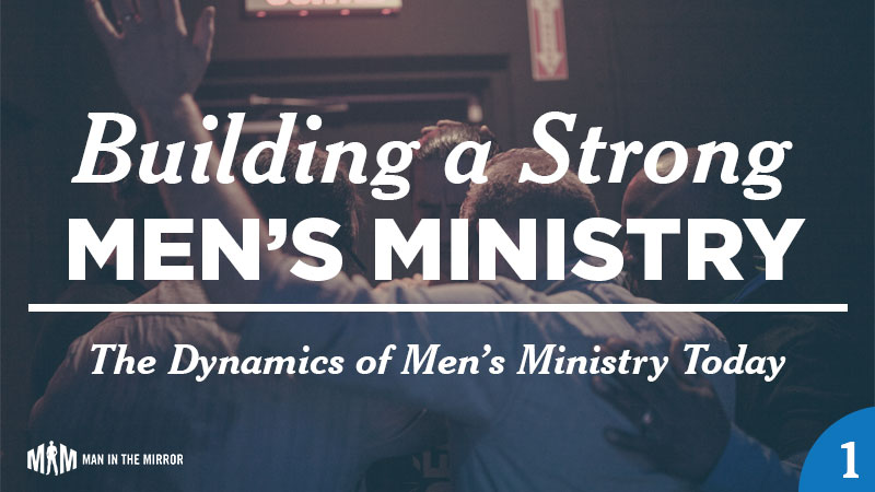 Building a Strong Men's Ministry Archives - Man in the Mirror