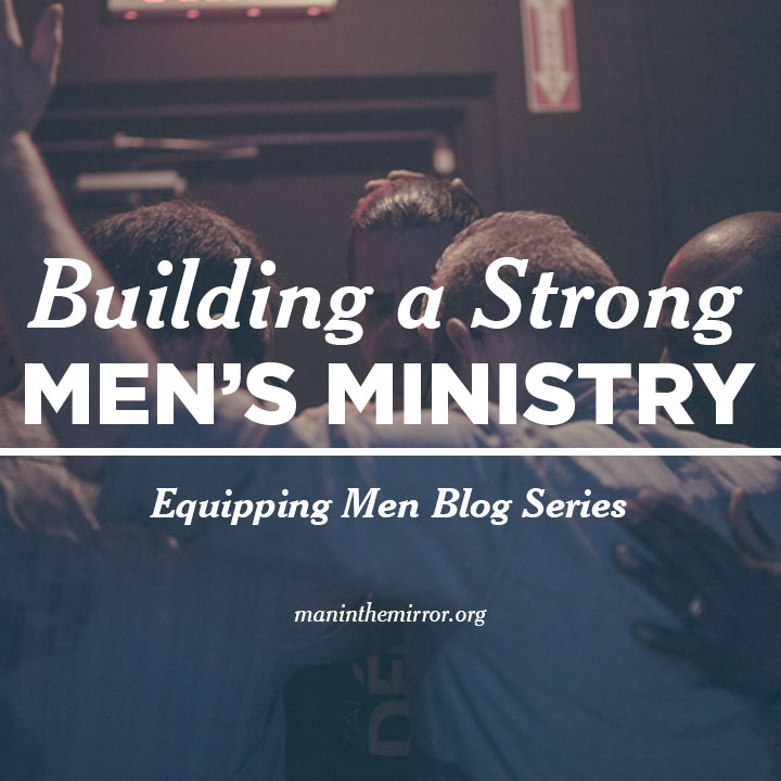 Building a Strong Men's Ministry Blog
